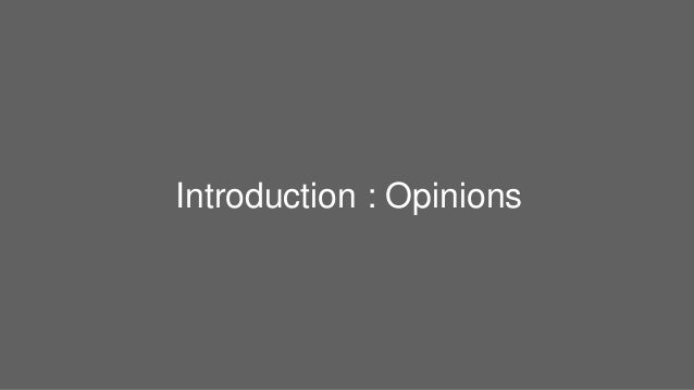 Introduction : Opinions