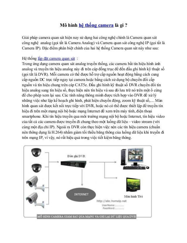 Mô hình hệ thống camera là gì ?Giải pháp camera quan sát hiện nay sử dụng hai công nghệ chính là Camera quan sátcông nghệ ...