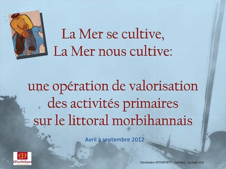 Avril à septembre 2012                    Séminaire INTERPATT– Vannes, 29 mai 2012