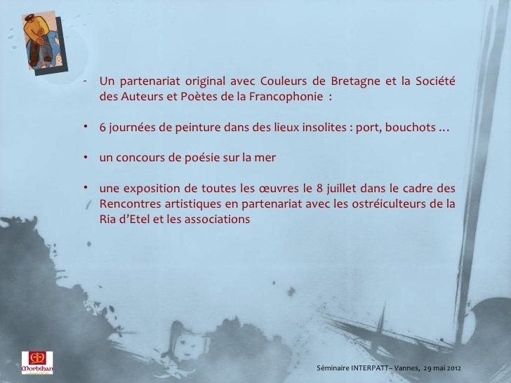 - Un partenariat original avec Couleurs de Bretagne et la Société  des Auteurs et Poètes de la Francophonie :• 6 journées ...