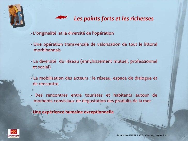          Les points forts et les richesses- L'originalité et la diversité de l'opération- Une opération transversale de v...