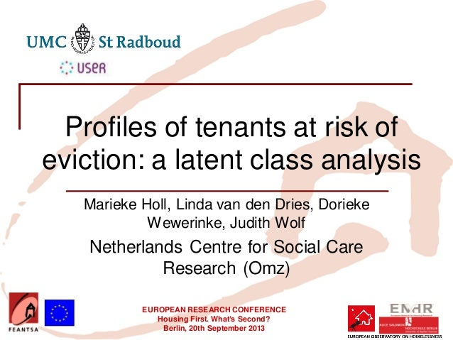 EUROPEAN RESEARCH CONFERENCE Housing First. What's Second? Berlin, 20th September 2013 Profiles of tenants at risk of evic...