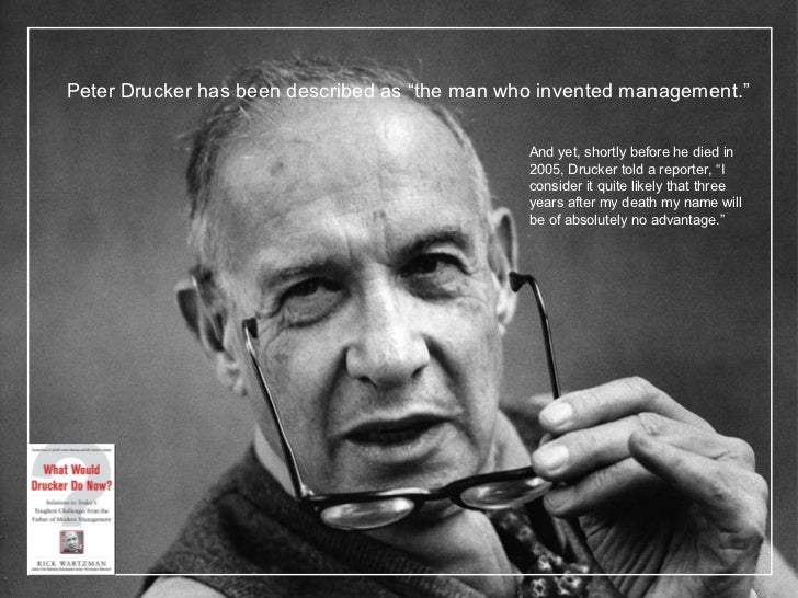 "Peter Drucker has been described as  ""the man who invented management."" And yet, shortly before he died in 2005, Drucker t..."