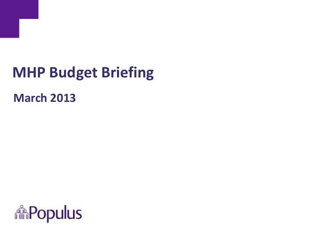 MHP Budget BriefingMarch 2013