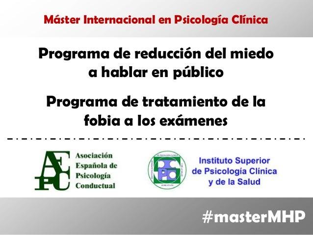 Máster Internacional en Psicología ClínicaPrograma de reducción del miedo      a hablar en público Programa de tratamiento...
