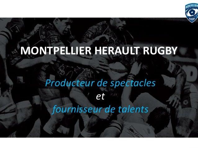 MONTPELLIER HERAULT RUGBY  Producteur de spectacles  et  fournisseur de talents
