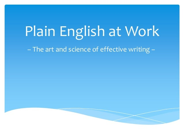 Plain English at Work – The art and science of effective writing –