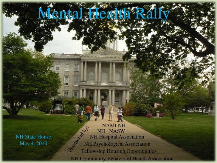 Mental Health Rally<br />NAMI NH<br />NH   NASW<br />NH State House<br />May 4, 2010<br />NH Hospital Association<br />Spo...