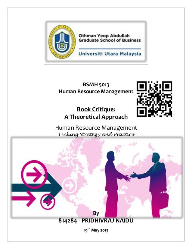 BSMH 5013Human Resource ManagementBook Critique:A Theoretical ApproachHuman Resource ManagementLinking Strategy and Practi...