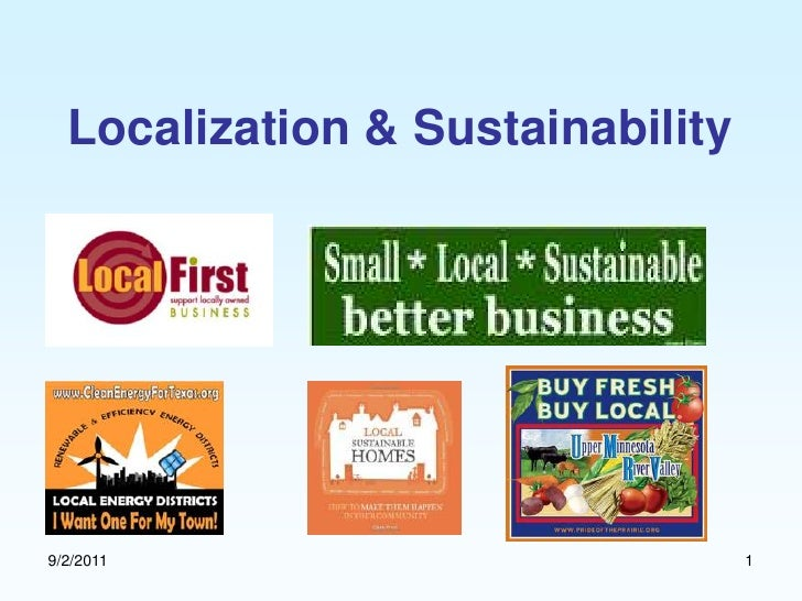 8/22/2011<br />1<br />Localization & Sustainability<br />