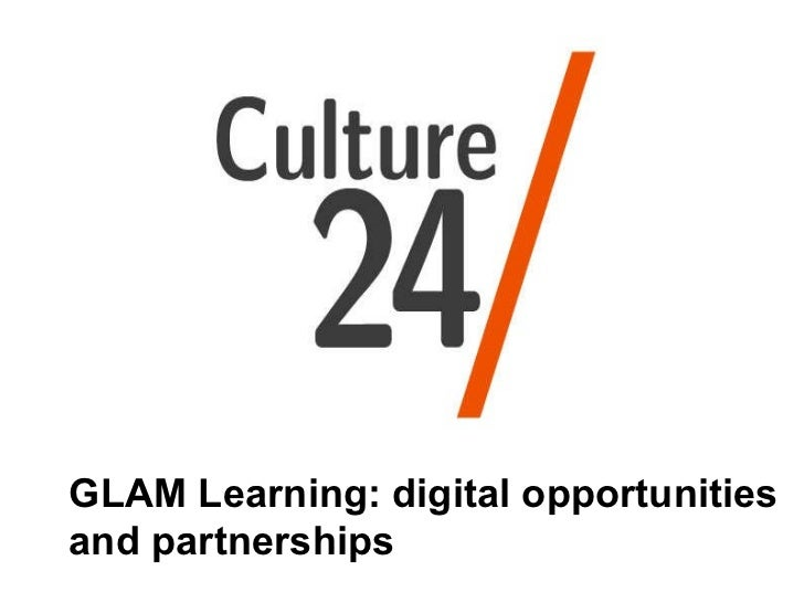 Culture24 GLAM Learning: digital opportunities and partnerships