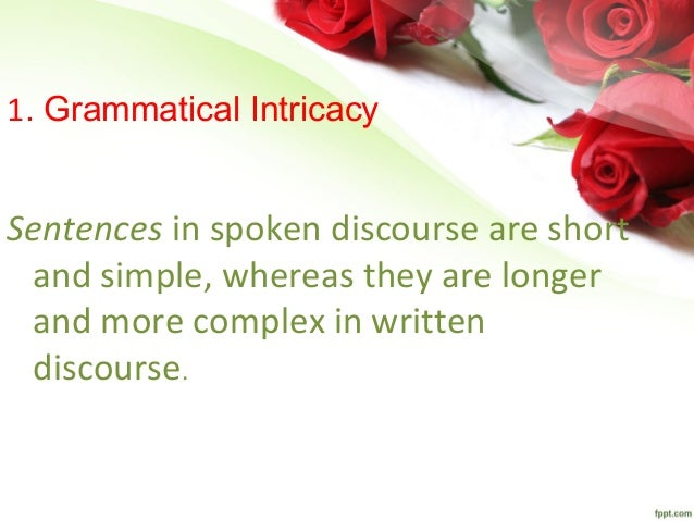 which discourse is more complex Discourse analysis and second language writing  and complex— than oral discourse and is therefore superior to  7 discourse analysis and second language.