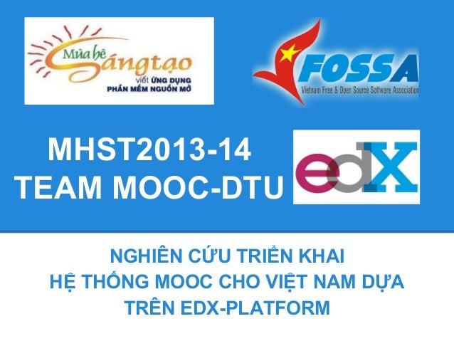 MHST2013-14 TEAM MOOC-DTU NGHIÊN CỨU TRIỂN KHAI HỆ THỐNG MOOC CHO VIỆT NAM DỰA TRÊN EDX-PLATFORM