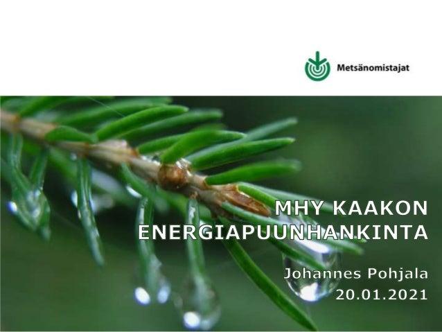 Me teemme metsänomistajan eteen enemmän. Historia • Energiapuutoimituksia noin 10v • 2015 aloitettiin toimintaa isommin – ...