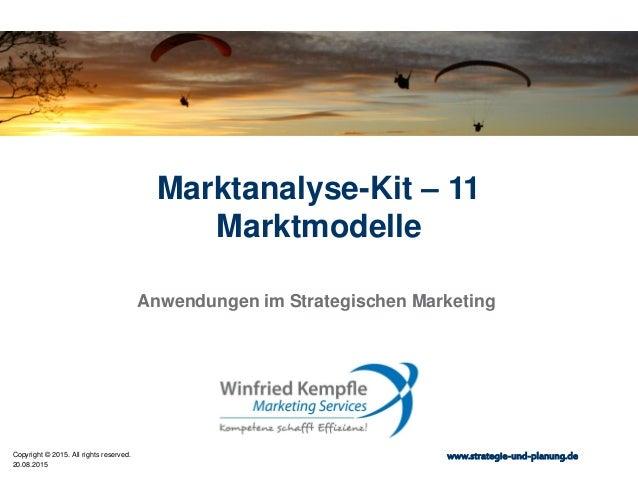 20.08.2015 Copyright © 2015. All rights reserved. www.strategie-und-planung.de Marktanalyse-Kit – 11 Marktmodelle Anwendun...