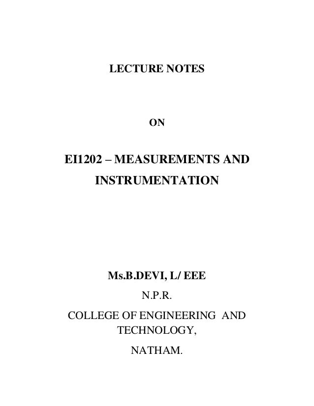 LECTURE NOTES ON EI1202 – MEASUREMENTS AND INSTRUMENTATION Ms.B.DEVI, L/ EEE N.P.R. COLLEGE OF ENGINEERING AND TECHNOLOGY,...