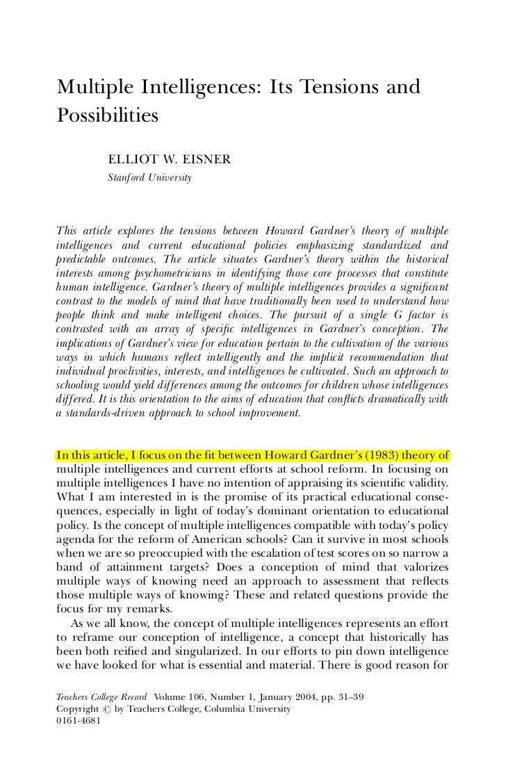 Multiple Intelligences: Its Tensions andPossibilities           ELLIOT W. EISNER           Stanford UniversityThis article...