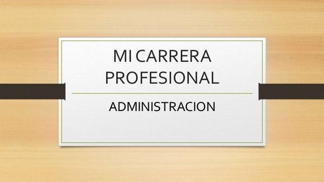 MI CARRERA PROFESIONAL ADMINISTRACION