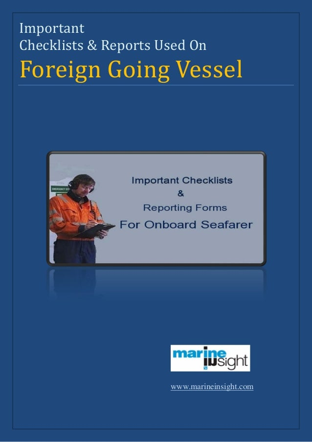ImportantForeign Going VesselChecklists & Reports Used On                      www.marineinsight.com