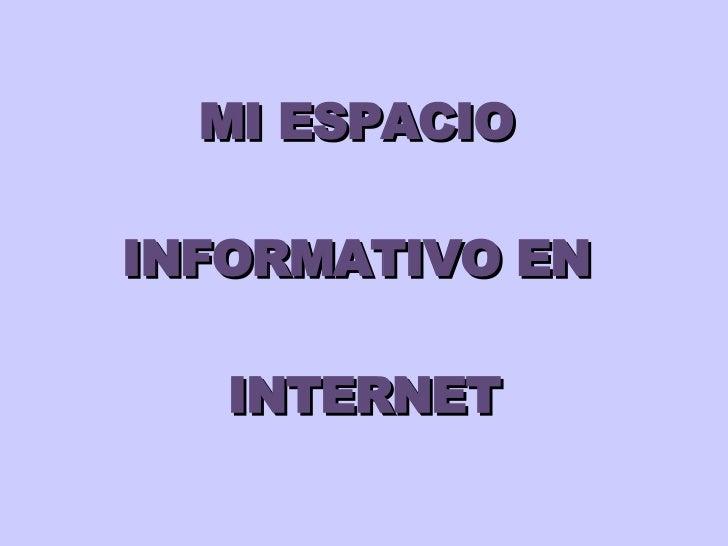 MI ESPACIO  INFORMATIVO EN  INTERNET