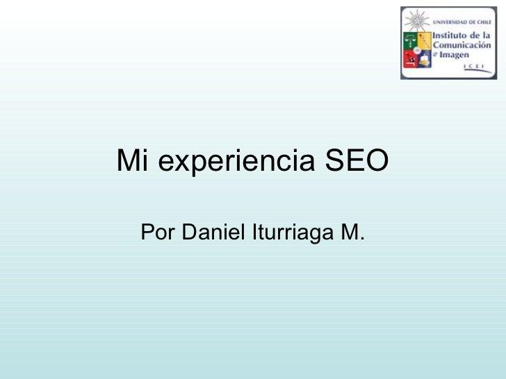 Mi experiencia SEO Por Daniel Iturriaga M.