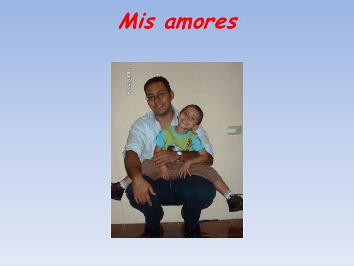 Mis amores <br />