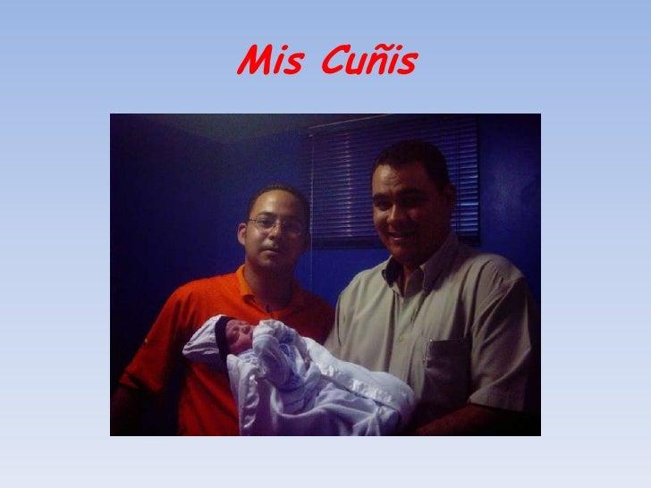 Mis Cuñis <br />