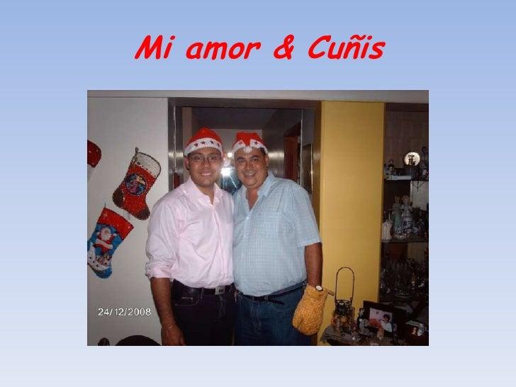 Mi amor & Cuñis <br />