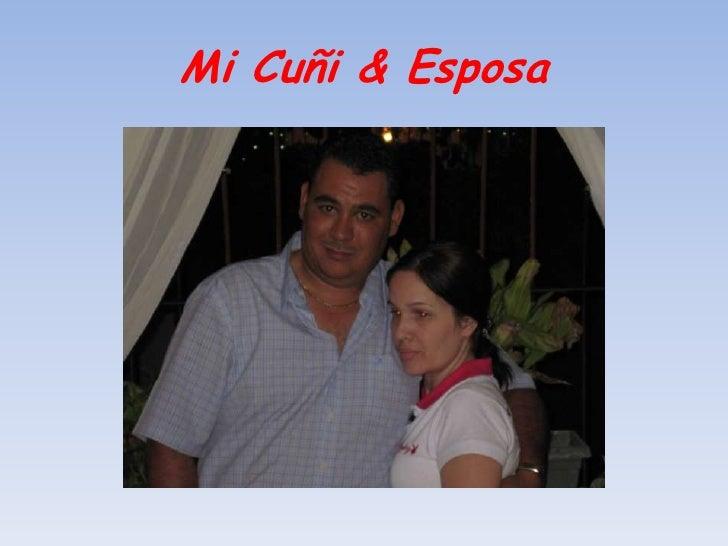 Mi Cuñi & Esposa<br />