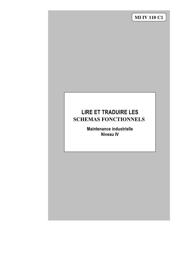 MI IV 110 C1        LIRE ET TRADUIRE LES SCHEMAS FONCTIONNELS   SHEMAS FONCTIONNELS         Maintenance industrielle      ...