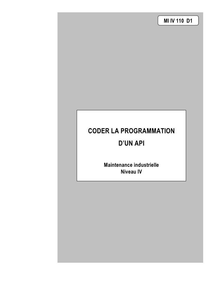 MI IV 110 D1     CODER LA PROGRAMMATION                 D'UN API         Maintenance industrielle               Niveau IV ...
