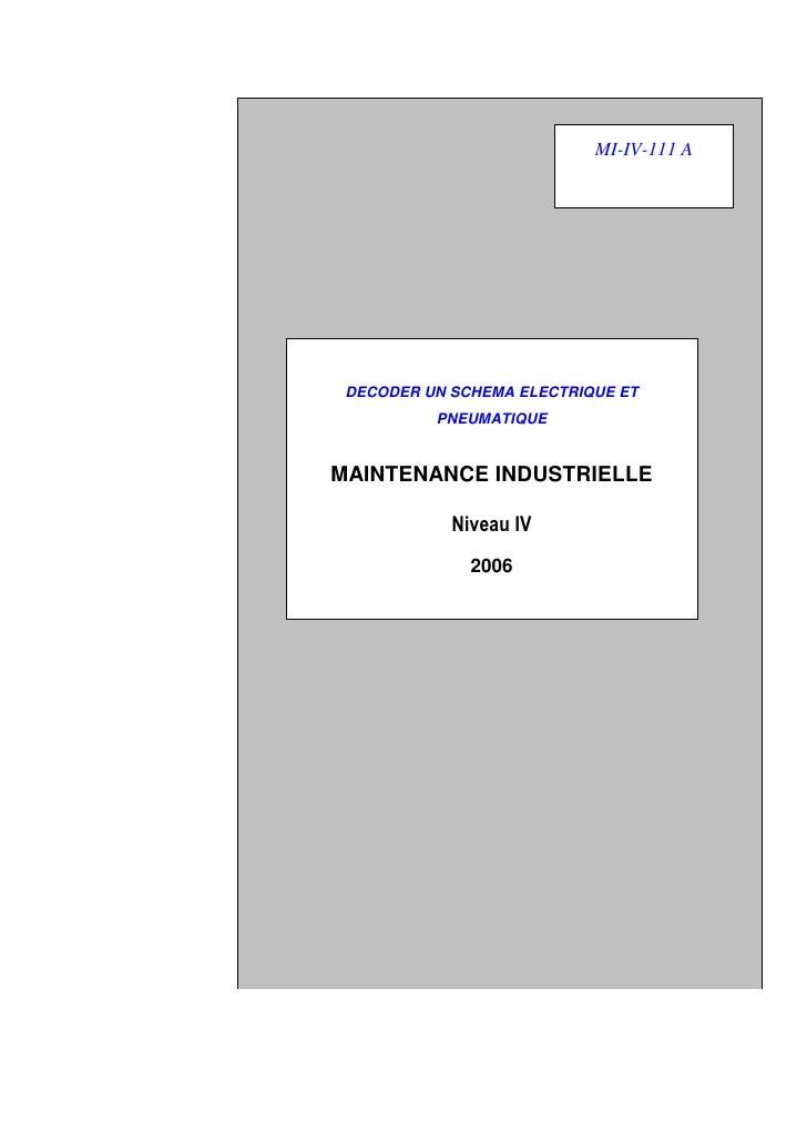 MI-IV-111 A      DECODER UN SCHEMA ELECTRIQUE ET                PNEUMATIQUE   MAINTENANCE INDUSTRIELLE                   N...