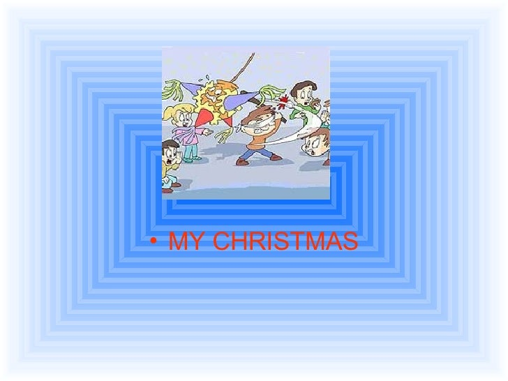 <ul><li>MY CHRISTMAS </li></ul>