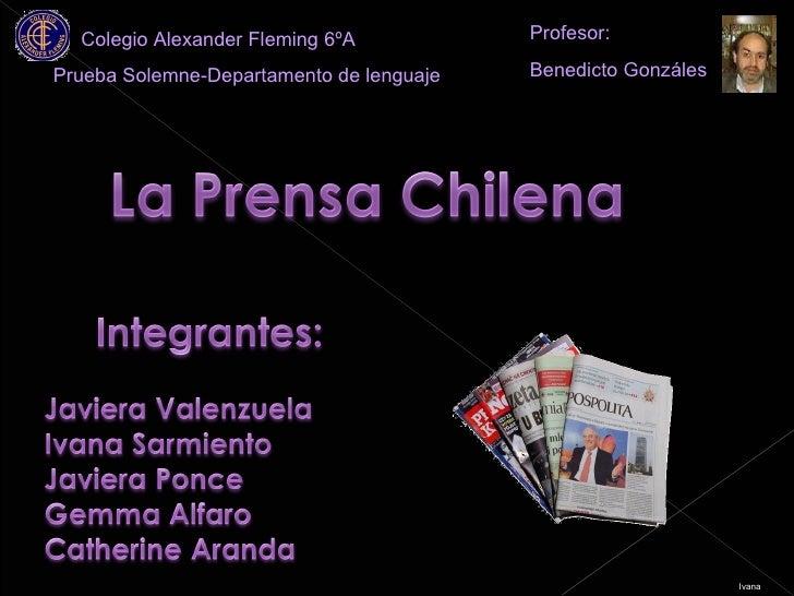 Colegio Alexander Fleming 6ºA  Prueba Solemne-Departamento de lenguaje Profesor:  Benedicto Gonzáles Ivana