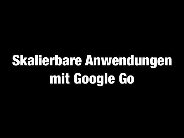 Skalierbare Anwendungen mit Google Go