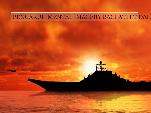 PENGARUH MENTAL IMAGERY BAGI ATLET DALAM