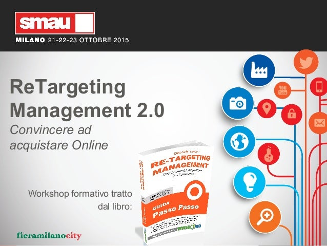 WORKSHOP:	   RE-­‐TARGETING	    By	   Gabriele	   Taviani	    SPONSOR:	    WWW.BROKERAD.NET	    ReTargeting Management 2.0...