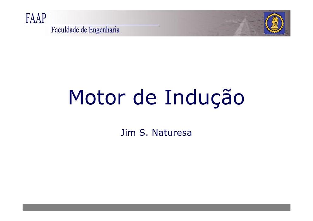 Motor de Indução     Jim S. Naturesa
