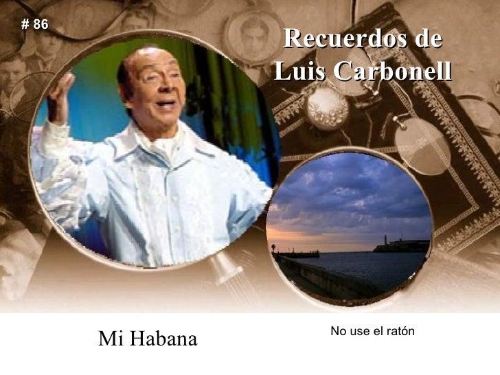 Recuerdos de Luis Carbonell Mi Habana # 86 No use el ratón