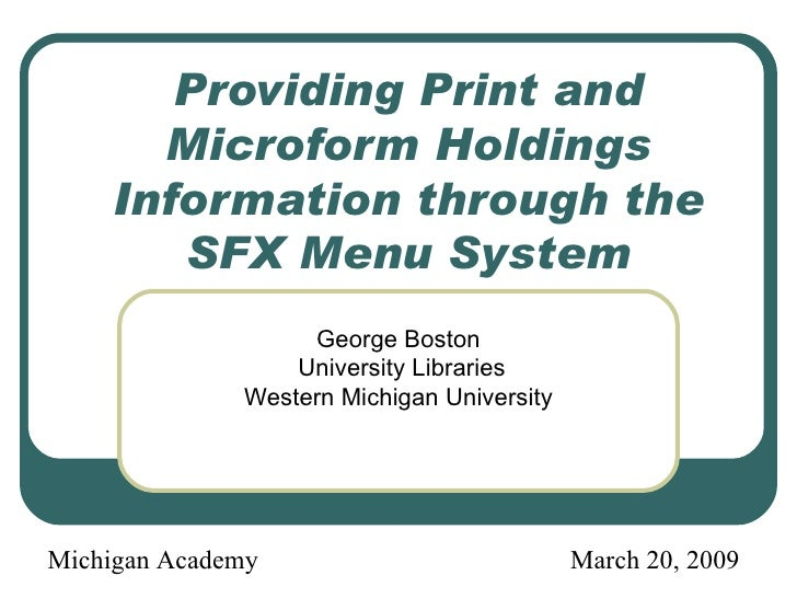 Providing Print and Microform Holdings Information through the SFX Menu System <ul><ul><li>George Boston </li></ul></ul><u...