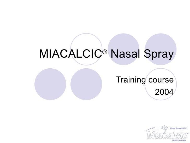 MIACALCIC ®  Nasal Spray Training course 2004