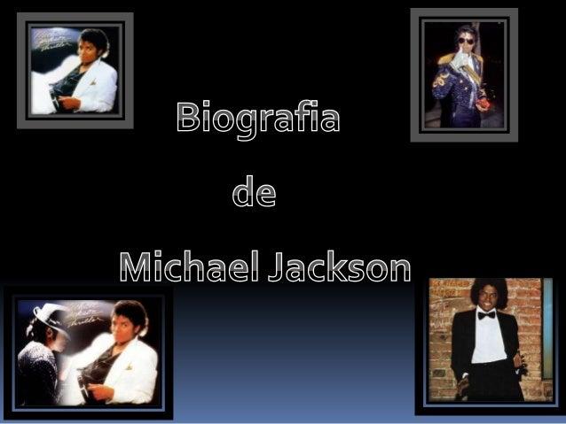 Michael Joseph Jackson maisconhecido por Michael Jackson, nasceu emGary situado em Indiana, Estados Unidos nodia 29 de Ago...
