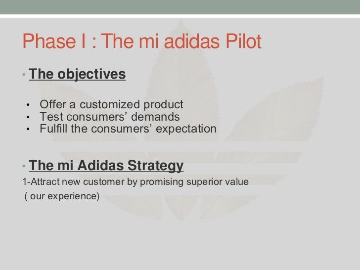 390f818a1cc 16. Phase I   The mi adidas Pilot• The objectives• Offer a customized ...