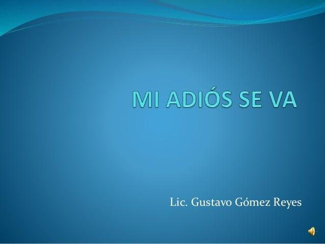 Lic. Gustavo Gómez Reyes