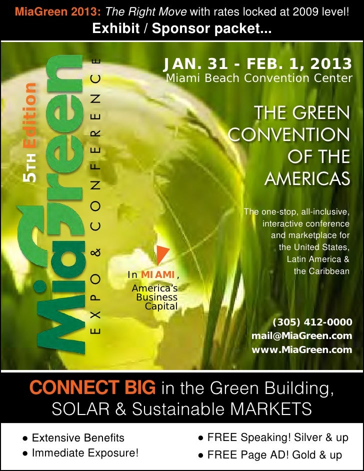 MiaGreen 2013: The Right Move with rates locked at 2009 level!                      Exhibit / Sponsor packet...           ...