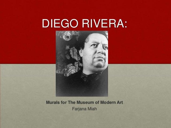 DIEGO RIVERA:Murals for The Museum of Modern Art           Farjana Miah