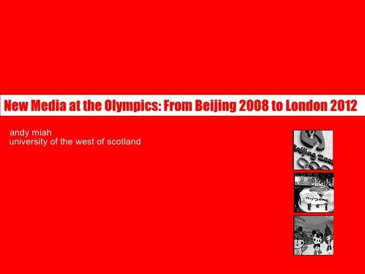 andy miah university of the west of scotland New Media at the Olympics: From Beijing 2008 to London 2012