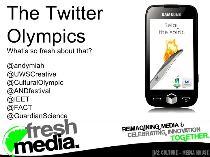 The Twitter  Olympics What's so fresh about that? @andymiah @UWSCreative @CulturalOlympic @ANDfestival @IEET @FACT @Guardi...