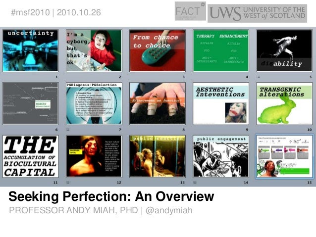 Seeking Perfection: An Overview #msf2010 | 2010.10.26 PROFESSOR ANDY MIAH, PHD | @andymiah