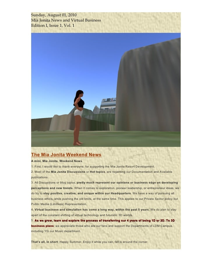 Sunday, August 01, 2010 Mia Jonita News and Virtual Business Edition I, Issue 1, Vol. 1     The Mia Jonita Weekend News A ...